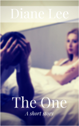 The One - a short story by Diane Lee